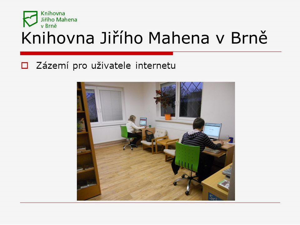 Knihovna Jiřího Mahena v Brně  Zázemí pro uživatele internetu