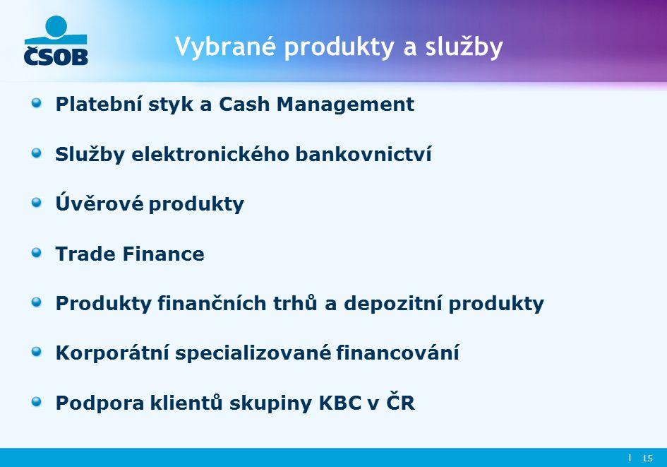 l 15 Vybrané produkty a služby Platební styk a Cash Management Služby elektronického bankovnictví Úvěrové produkty Trade Finance Produkty finančních trhů a depozitní produkty Korporátní specializované financování Podpora klientů skupiny KBC v ČR