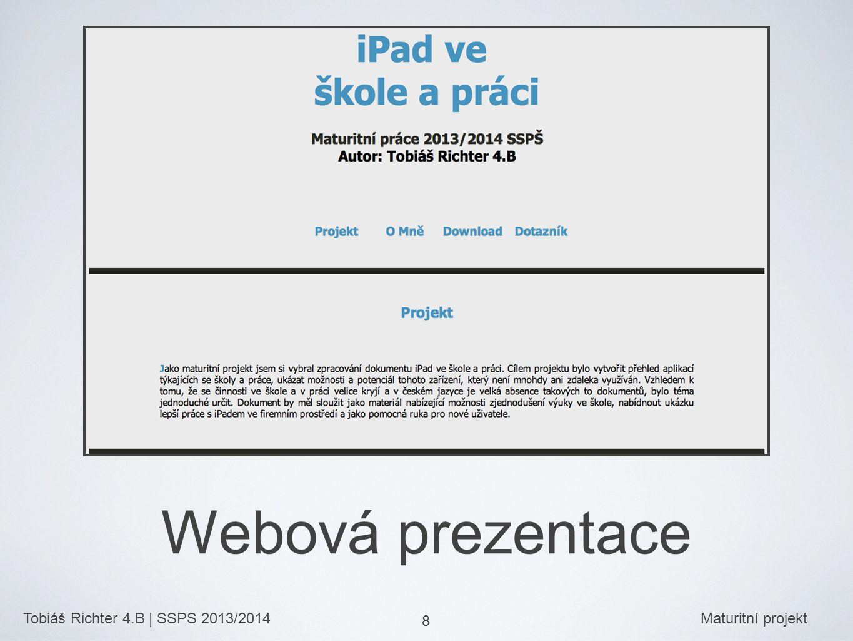 Tobiáš Richter 4.B | SSPS 2013/2014Maturitní projekt 8 Webová prezentace