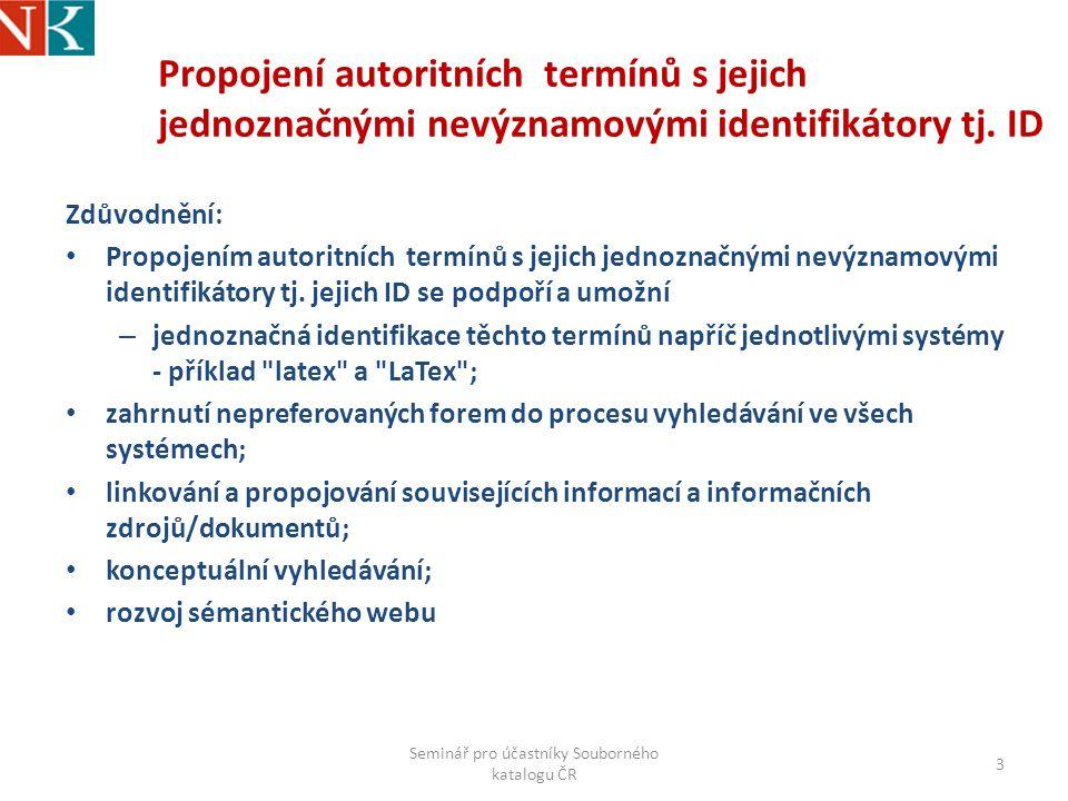 Propojení autoritních termínů s jejich jednoznačnými nevýznamovými identifikátory tj.