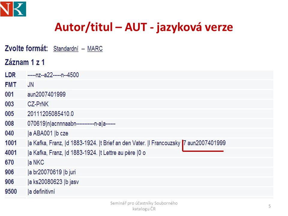 Autor/titul – AUT - jazyková verze Seminář pro účastníky Souborného katalogu ČR 5