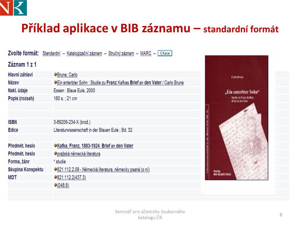 Příklad aplikace v BIB záznamu – standardní formát Seminář pro účastníky Souborného katalogu ČR 8