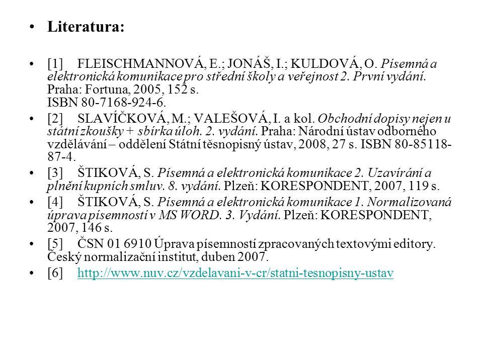 Literatura: [1]FLEISCHMANNOVÁ, E.; JONÁŠ, I.; KULDOVÁ, O.