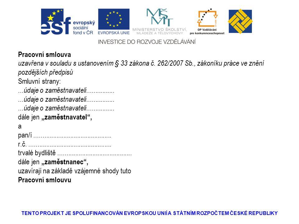 Pracovní smlouva uzavřena v souladu s ustanovením § 33 zákona č.