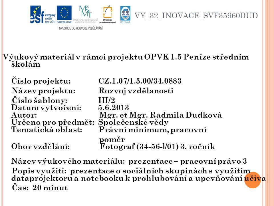 VY_32_INOVACE_SVF35960DUD Výukový materiál v rámci projektu OPVK 1.5 Peníze středním školám Číslo projektu: CZ.1.07/1.5.00/34.0883 Název projektu: Roz