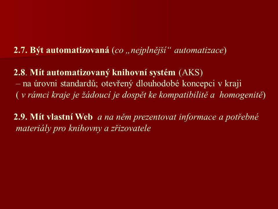 """2.7. Být automatizovaná (co """"nejplnější automatizace) 2.8."""