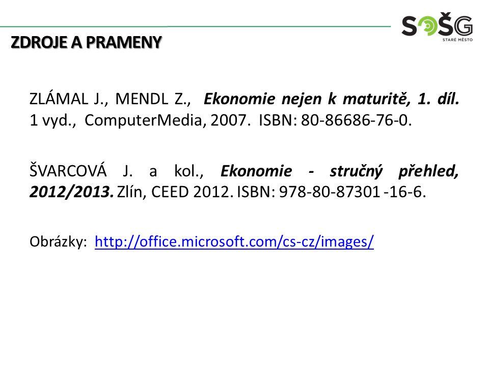 ZDROJE A PRAMENY ZLÁMAL J., MENDL Z., Ekonomie nejen k maturitě, 1.