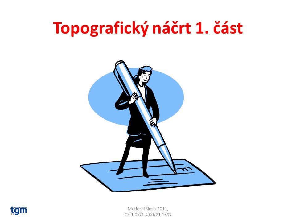 Topografický náčrt 1. část Moderní škola 2011, CZ.1.07/1.4.00/21.1692