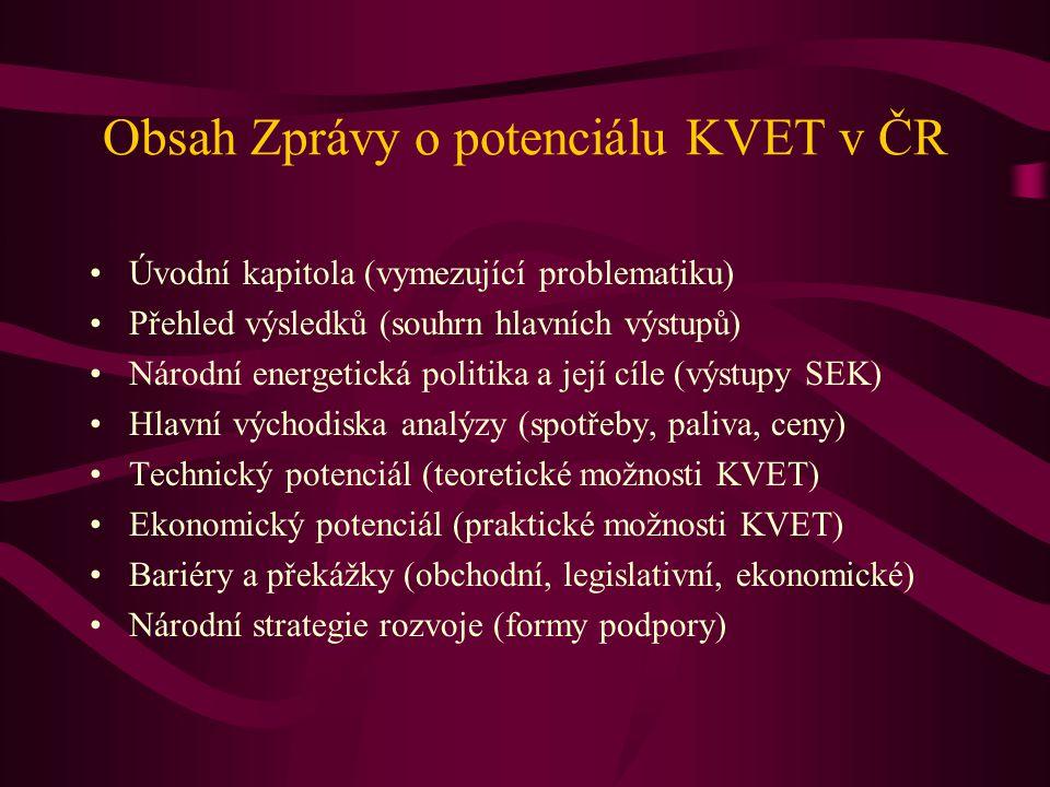 Obsah Zprávy o potenciálu KVET v ČR Úvodní kapitola (vymezující problematiku) Přehled výsledků (souhrn hlavních výstupů) Národní energetická politika