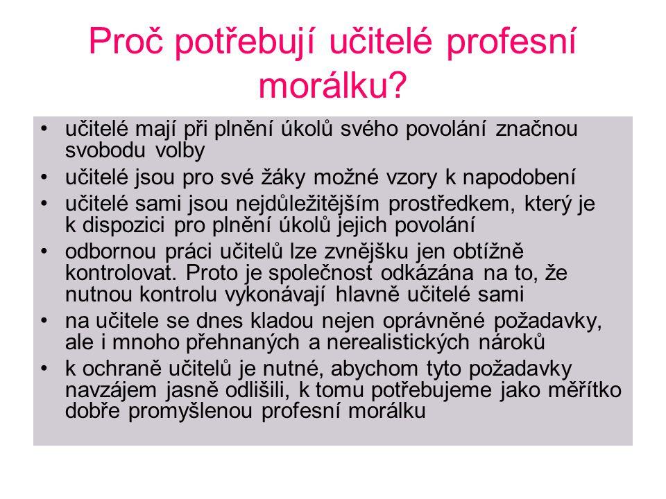 Obecné normy profesní morálky Učitelé musí znát povinnosti svého povolání.