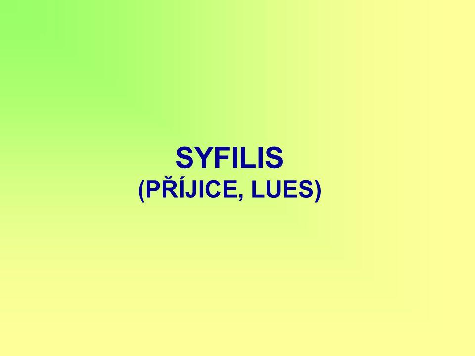 SYFILIS (PŘÍJICE, LUES)