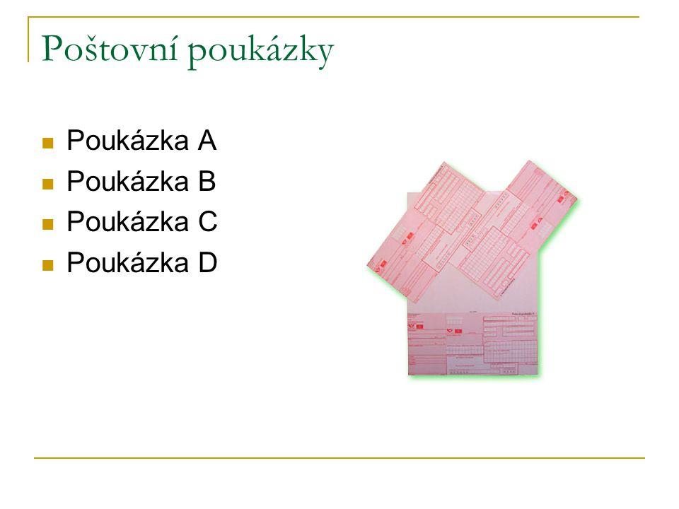 Poštovní poukázky Poukázka A Poukázka B Poukázka C Poukázka D