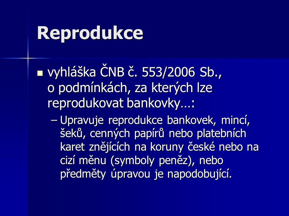 Reprodukce vyhláška ČNB č. 553/2006 Sb., o podmínkách, za kterých lze reprodukovat bankovky…: vyhláška ČNB č. 553/2006 Sb., o podmínkách, za kterých l