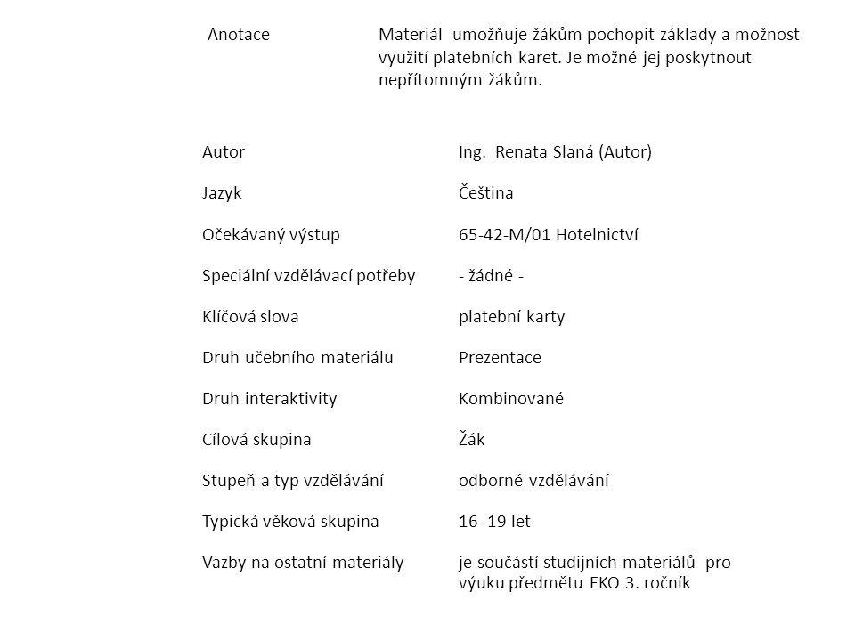 PŘEDNÍ STRANA PK standardní rozměry 85,6 × 54 mm 1 logo banky 2 čip 3 hologram 4 číslo karty 5 logo vydavatele 6 platnost 7 jméno majitele
