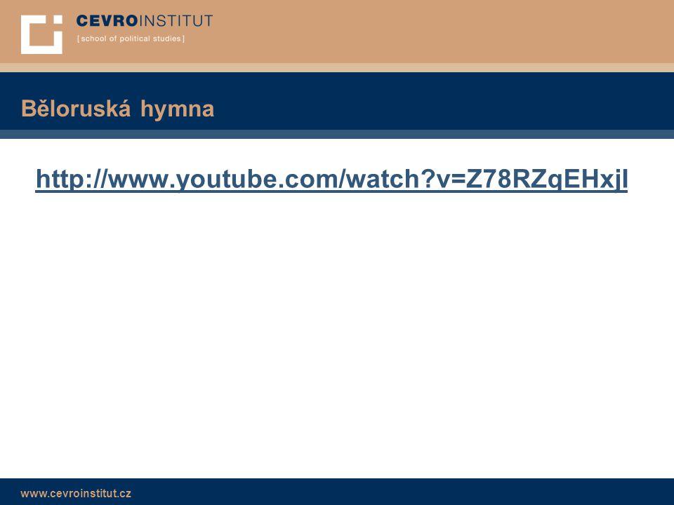 www.cevroinstitut.cz Běloruská hymna http://www.youtube.com/watch?v=Z78RZqEHxjI