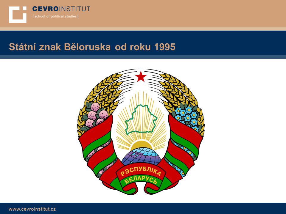 www.cevroinstitut.cz Státní znak Běloruska od roku 1995