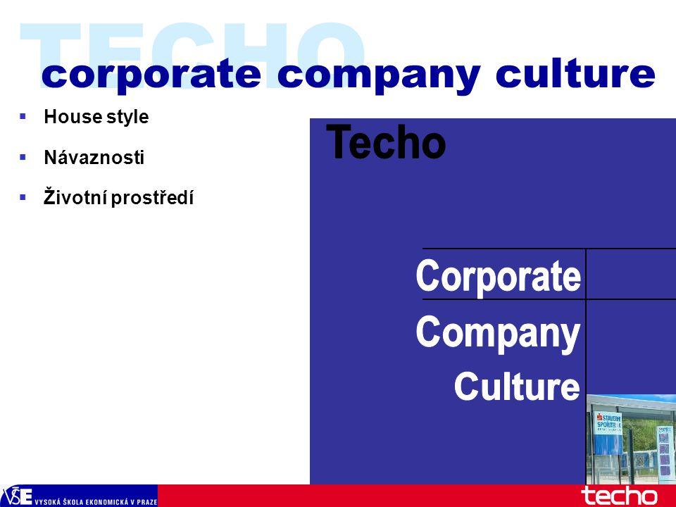  House style  Návaznosti  Životní prostředí TECHO corporate company culture