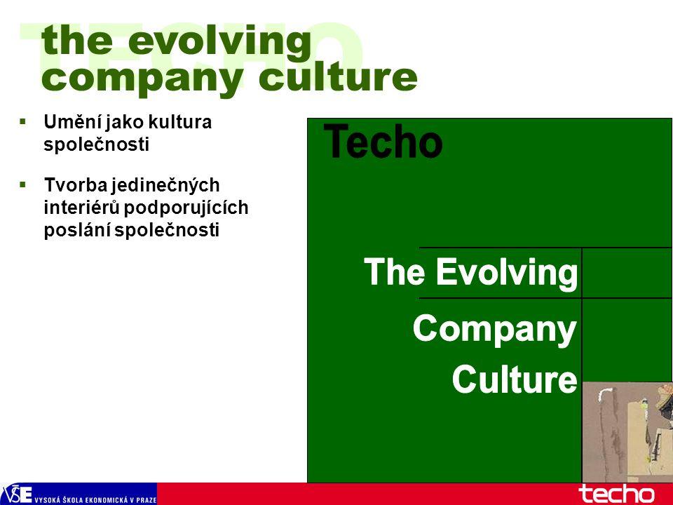  Umění jako kultura společnosti  Tvorba jedinečných interiérů podporujících poslání společnosti TECHO the evolving company culture
