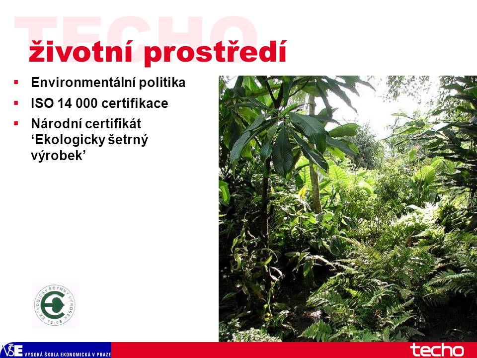 TECHO  Environmentální politika  ISO 14 000 certifikace  Národní certifikát 'Ekologicky šetrný výrobek' životní prostředí
