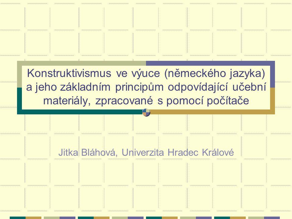 Základní principy konstruktivismu 1.procesuální učení (process-based learning) 2.