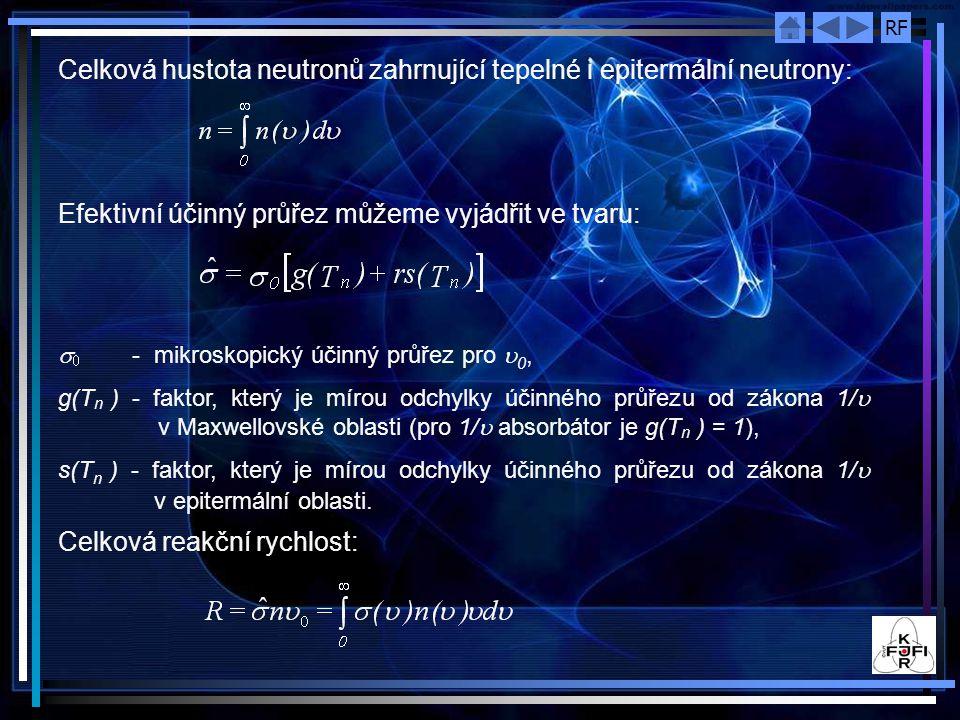 RF Celková hustota neutronů zahrnující tepelné i epitermální neutrony: Efektivní účinný průřez můžeme vyjádřit ve tvaru:   - mikroskopický účinný pr