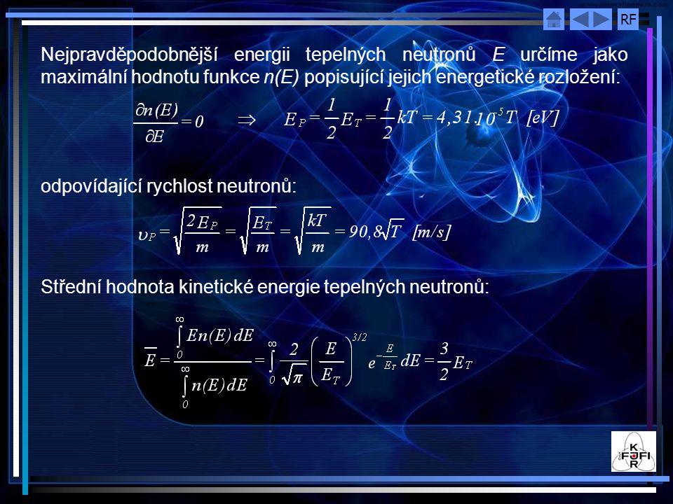 RF Celková hustota neutronů zahrnující tepelné i epitermální neutrony: Efektivní účinný průřez můžeme vyjádřit ve tvaru:   - mikroskopický účinný průřez pro  0, g(T n ) - faktor, který je mírou odchylky účinného průřezu od zákona 1/  v Maxwellovské oblasti (pro 1/  absorbátor je g(T n ) = 1), s(T n ) - faktor, který je mírou odchylky účinného průřezu od zákona 1/  v epitermální oblasti.