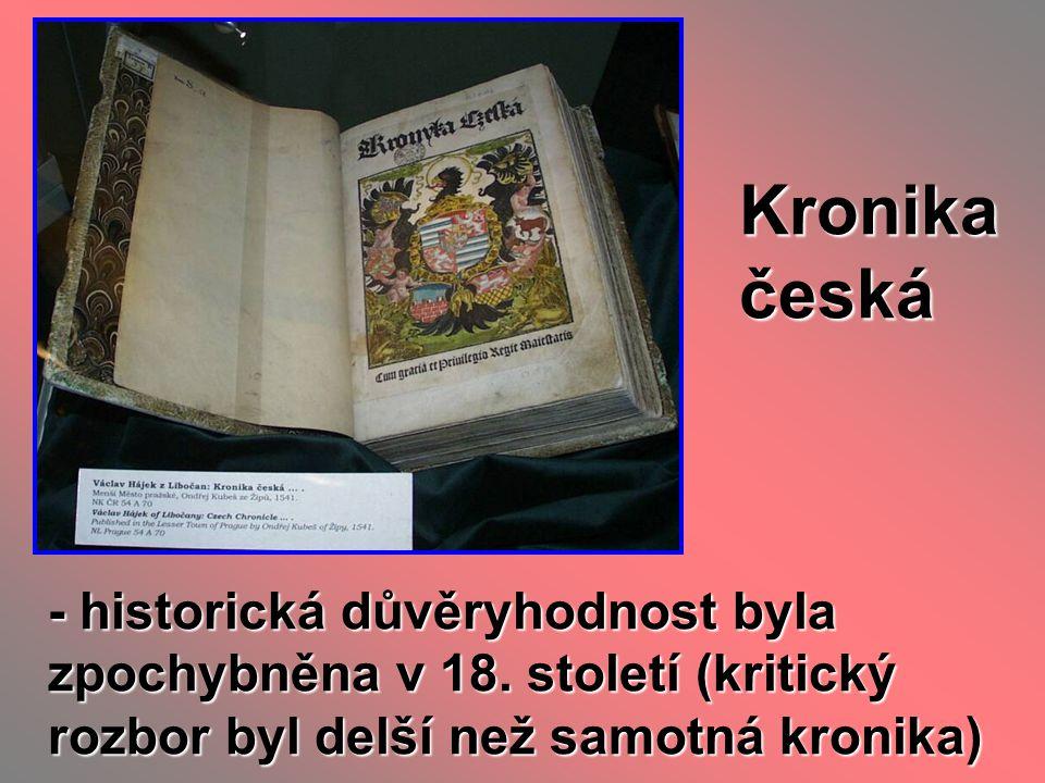 Kronika česká - historická důvěryhodnost byla zpochybněna v 18. století (kritický rozbor byl delší než samotná kronika)