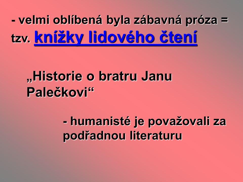 """velmi oblíbená byla zábavná próza = tzv. knížky lidového čtení - velmi oblíbená byla zábavná próza = tzv. knížky lidového čtení """" Historie o bratru Ja"""
