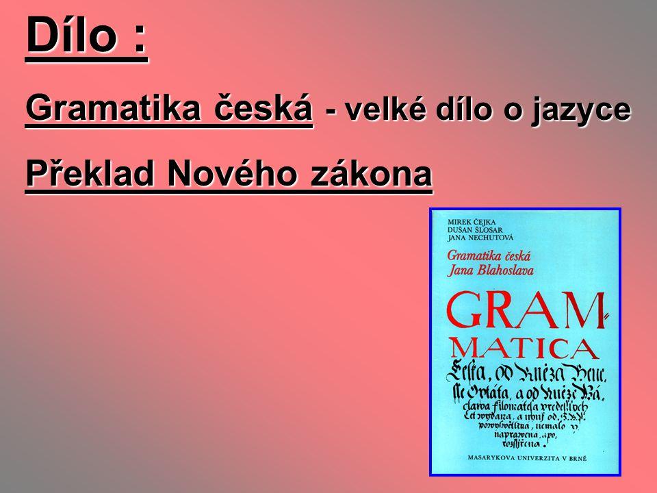 Dílo : Gramatika česká - velké dílo o jazyce Překlad Nového zákona