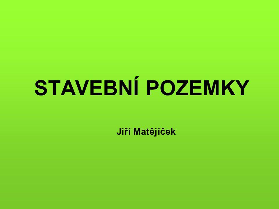 STAVEBNÍ POZEMKY Jiří Matějíček