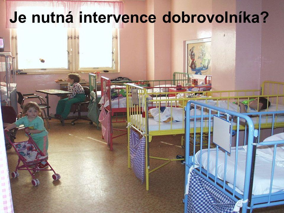 Je nutná intervence dobrovolníka?