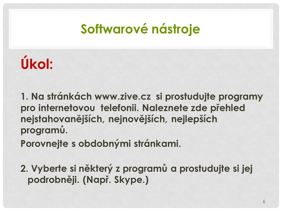 Softwarové nástroje Úkol: 1.