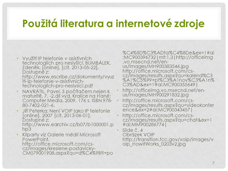Použitá literatura a internetové zdroje Využití IP telefonie v asistivních technologiích pro neslyšící.