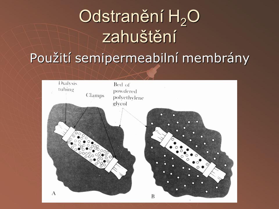 Odstranění H 2 O zahuštění Použití semipermeabilní membrány
