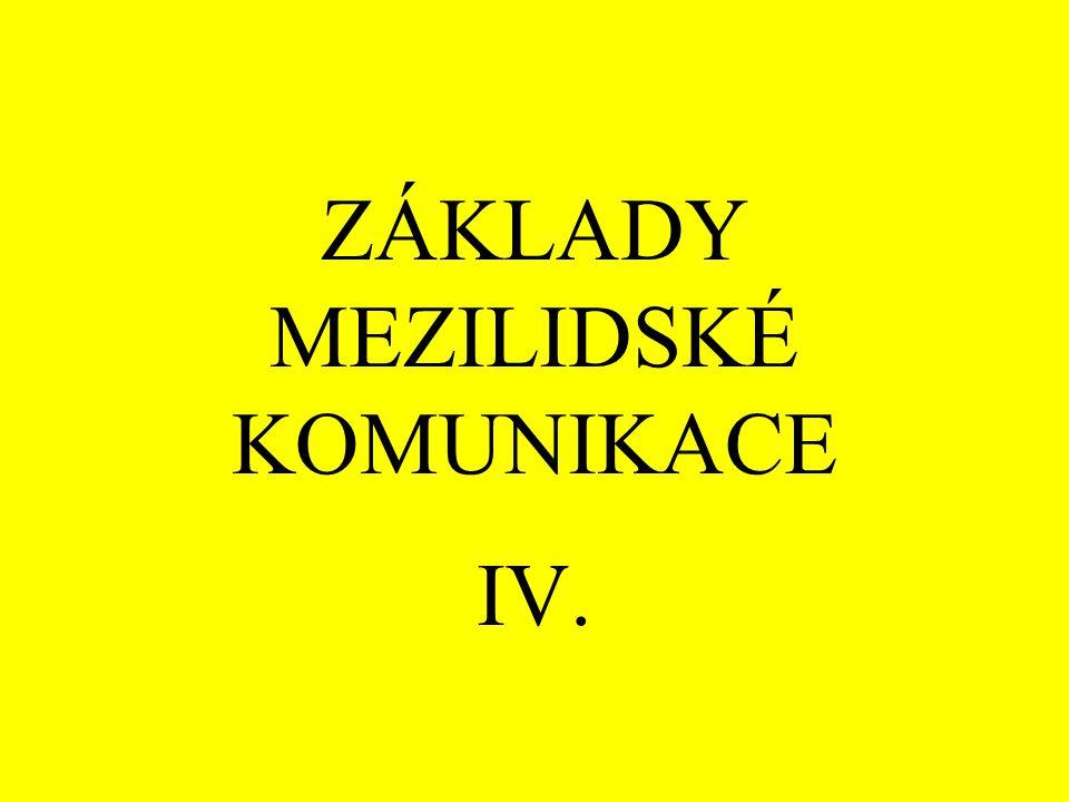 ZÁKLADY MEZILIDSKÉ KOMUNIKACE IV.