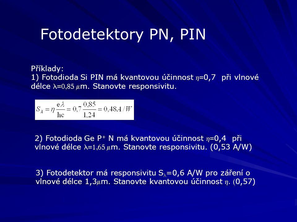 Komunikační fotodiody - PIN  Napájecí napětí PIN fotodiody: Intenzita elektrického pole E intrinzické vrstvy: Intenzita elektrického pole E intrinzické vrstvy: dE/dx = eN D /  r  o po provedení integrace dle x dE/dx = eN D /  r  o po provedení integrace dle x E = eN D W I /  r  o pro x = W I E = eN D W I /  r  o pro x = W I Difuzní napětí na přechodu p + - : Difuzní napětí na přechodu p + - : dV/dx = E po provedení další integrace dle x dV/dx = E po provedení další integrace dle x U D = eN D (W I ) 2 / 2  r  o pro x = W I U D = eN D (W I ) 2 / 2  r  o pro x = W I Napětí na  vrstvě: Napětí na  vrstvě: U o = E W I U o = E W I Výsledné napětí: Výsledné napětí: U = U o + U D U = U o + U D