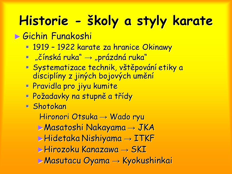 """Historie - školy a styly karate ► Gichin Funakoshi  1919 – 1922 karate za hranice Okinawy  """"čínská ruka"""" → """"prázdná ruka""""  Systematizace technik, v"""