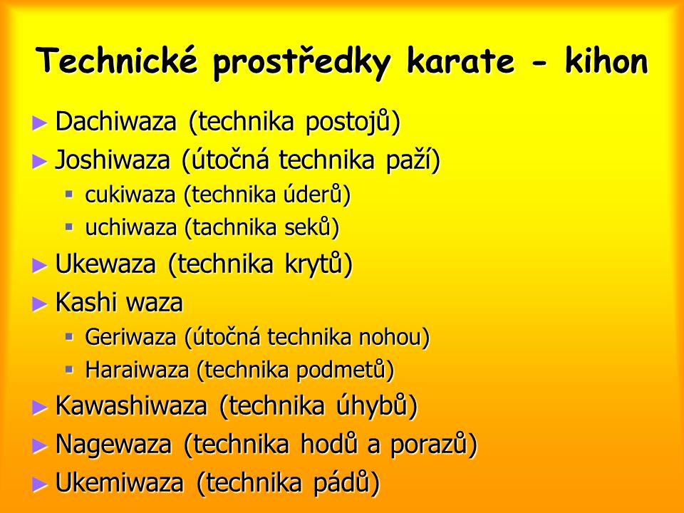 Technické prostředky karate - kihon ► Dachiwaza (technika postojů) ► Joshiwaza (útočná technika paží)  cukiwaza (technika úderů)  uchiwaza (tachnika