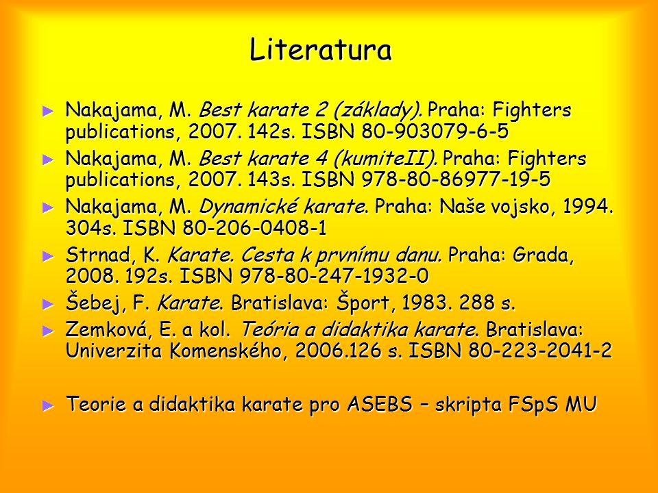 Literatura ► Nakajama, M. Best karate 2 (základy). Praha: Fighters publications, 2007. 142s. ISBN 80-903079-6-5 ► Nakajama, M. Best karate 4 (kumiteII