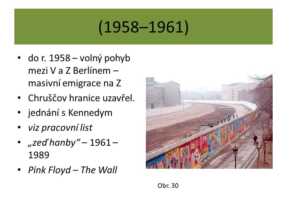 """(1958–1961) do r. 1958 – volný pohyb mezi V a Z Berlínem – masivní emigrace na Z Chruščov hranice uzavřel. jednání s Kennedym viz pracovní list """"zeď h"""