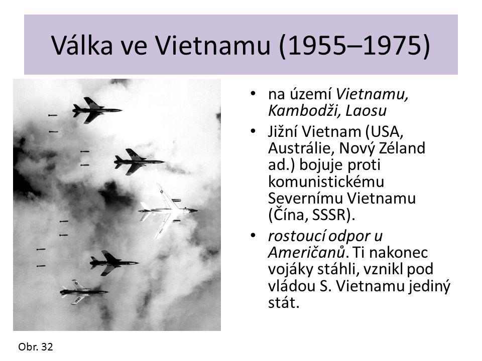 Válka ve Vietnamu (1955–1975) na území Vietnamu, Kambodži, Laosu Jižní Vietnam (USA, Austrálie, Nový Zéland ad.) bojuje proti komunistickému Severnímu
