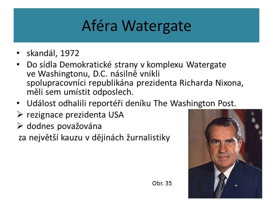 Aféra Watergate skandál, 1972 Do sídla Demokratické strany v komplexu Watergate ve Washingtonu, D.C. násilně vnikli spolupracovníci republikána prezid