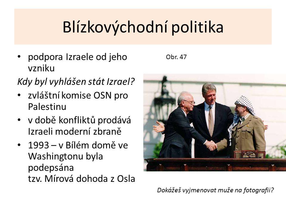 Blízkovýchodní politika podpora Izraele od jeho vzniku Kdy byl vyhlášen stát Izrael? zvláštní komise OSN pro Palestinu v době konfliktů prodává Izrael