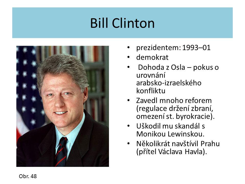 Bill Clinton prezidentem: 1993–01 demokrat Dohoda z Osla – pokus o urovnání arabsko-izraelského konfliktu Zavedl mnoho reforem (regulace držení zbraní