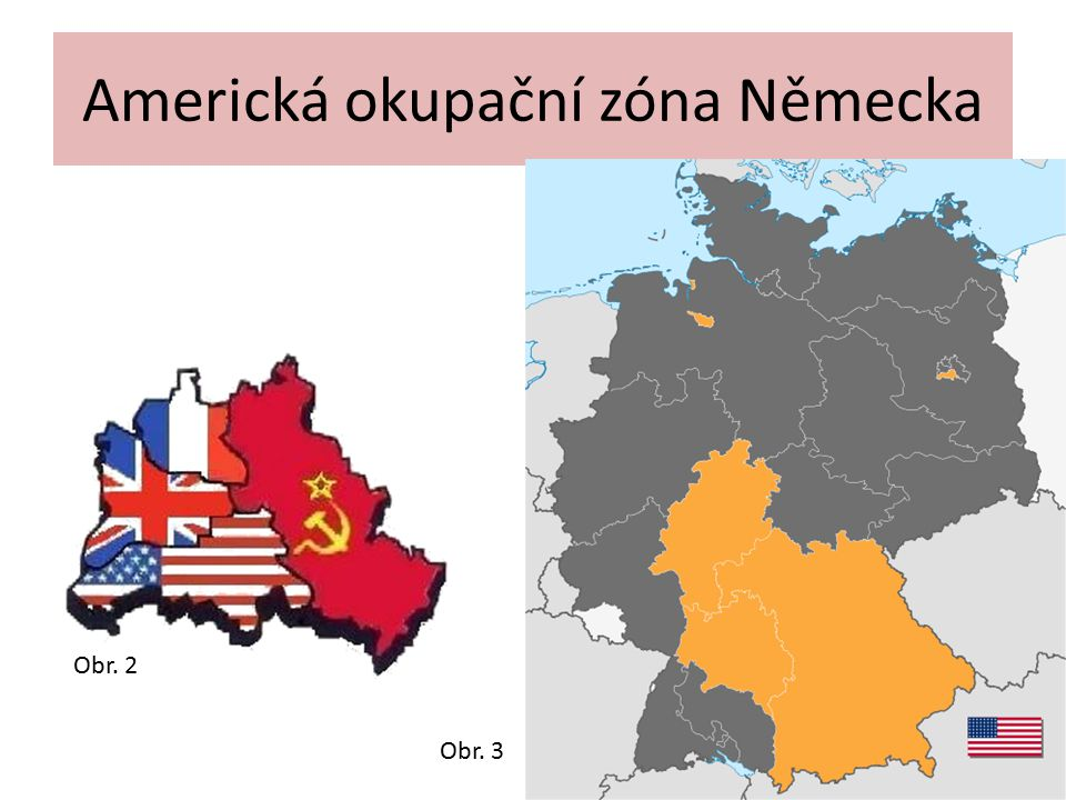 Americká okupační zóna Německa Obr. 3 Obr. 2