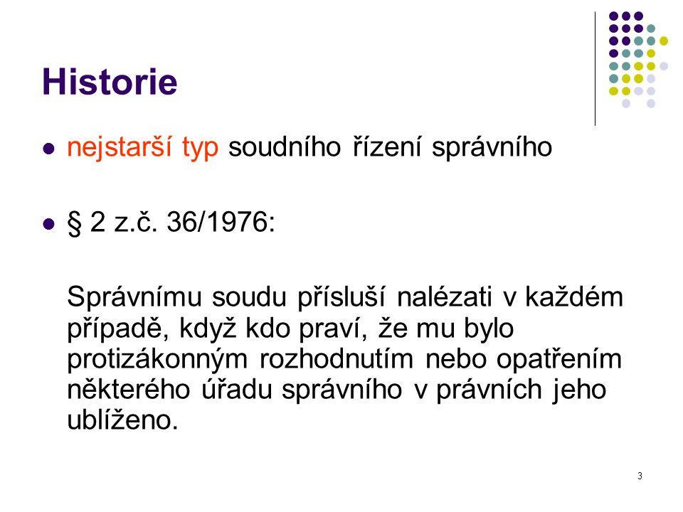 3 Historie nejstarší typ soudního řízení správního § 2 z.č.