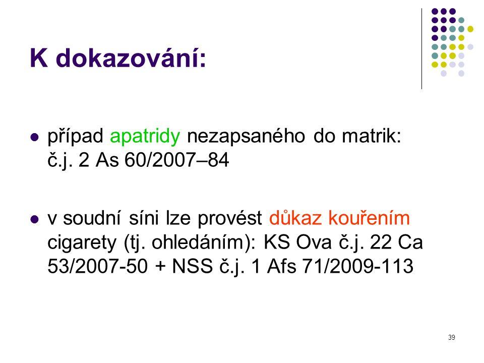 39 K dokazování: případ apatridy nezapsaného do matrik: č.j.