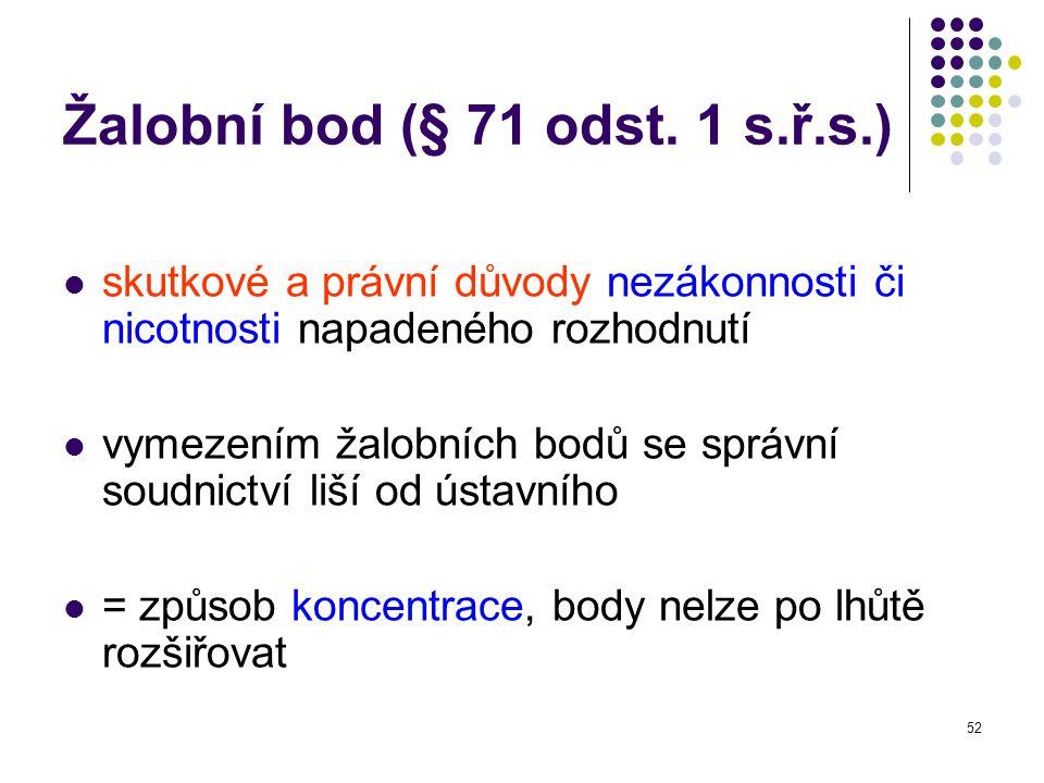 52 Žalobní bod (§ 71 odst.
