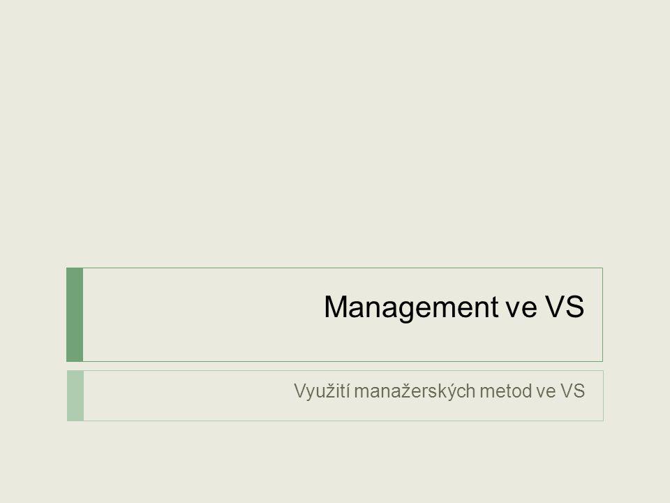 Management ve VS Využití manažerských metod ve VS