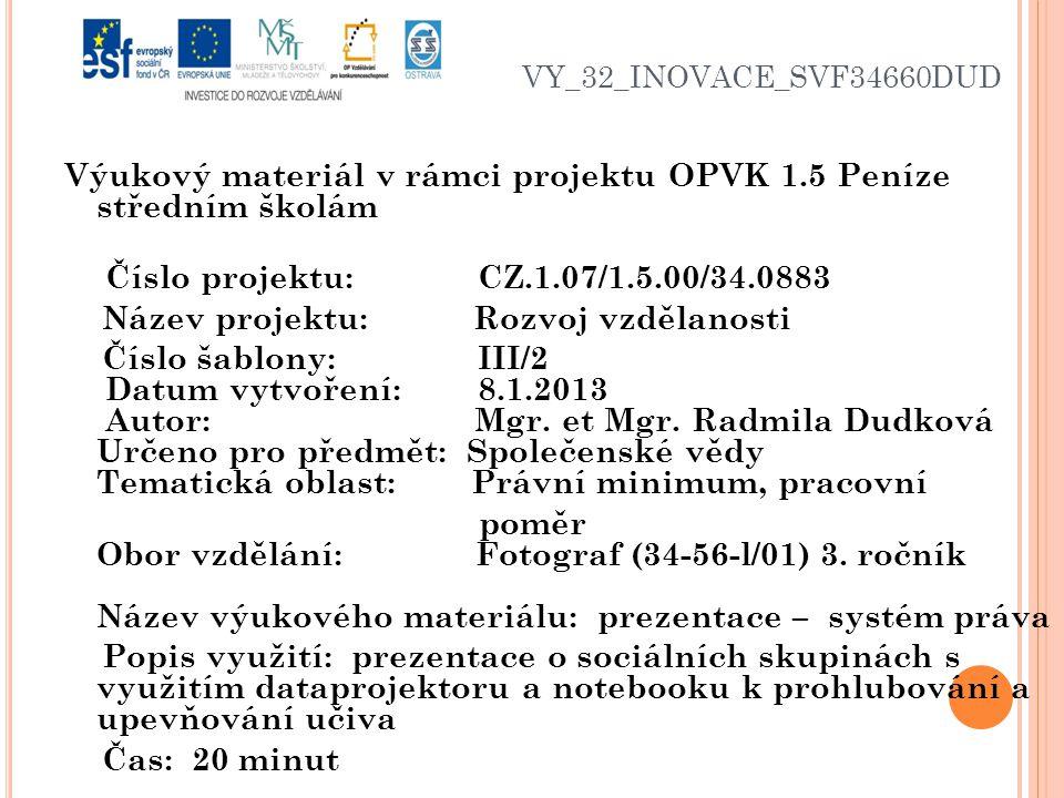 VY_32_INOVACE_SVF34660DUD Výukový materiál v rámci projektu OPVK 1.5 Peníze středním školám Číslo projektu: CZ.1.07/1.5.00/34.0883 Název projektu: Roz